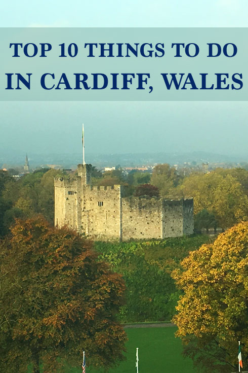 Top 10 things to do in Cardiff, Wales