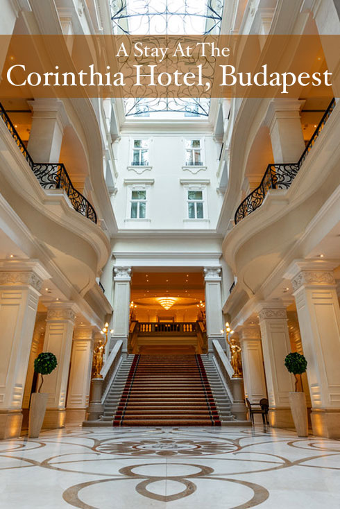 A stay at the Corinthia Hotel in Budapest, Hungary
