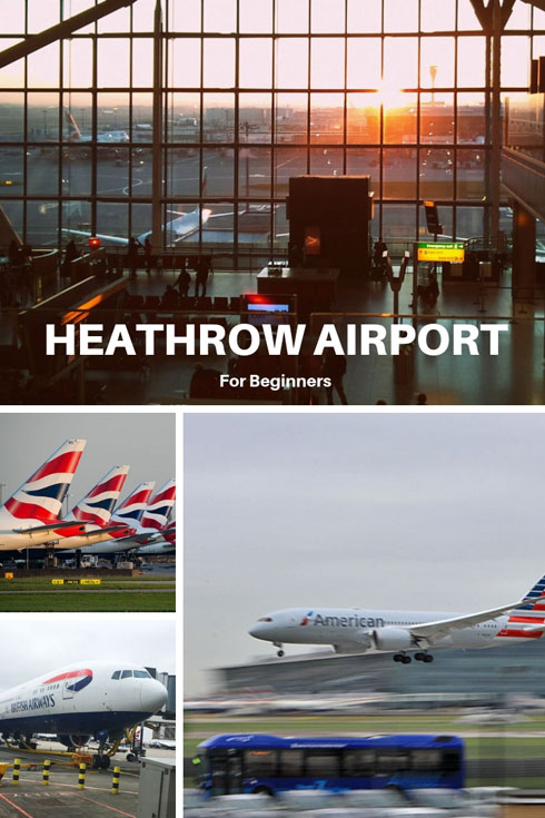 A Guide To Heathrow Airport, London For Beginners